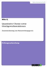 Quantitative Chemie sowie Gleichgewichtsreaktionen - Zusammenfassung zum Massenwirkungsgesetz