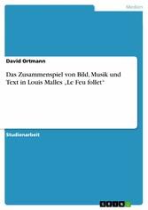 Das Zusammenspiel von Bild, Musik und Text in L...