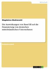 Die Auswirkungen von Basel III auf die Finanzie...