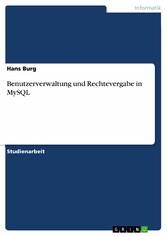 Benutzerverwaltung und Rechtevergabe in MySQL