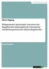 Wittgensteins Sprachspiel. Intention der Begrif...