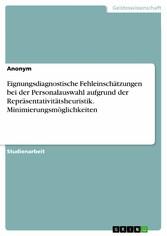Eignungsdiagnostische Fehleinschätzungen bei de...