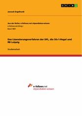 Das Lizenzierungsverfahren der DFL, die 50+1-Regel und RB Leipzig