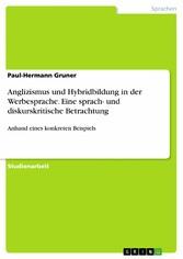 Anglizismus und Hybridbildung in der Werbesprac...