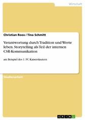 Verantwortung durch Tradition und Werte leben. Storytelling als Teil der internen CSR-Kommunikation - am Beispiel des 1. FC Kaiserslautern