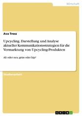 Upcycling. Darstellung und Analyse aktueller Ko...