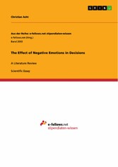 The Effect of Negative Emotions in Decisions - A Literature Review