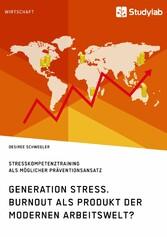 Generation Stress. Burnout als Produkt der mode...