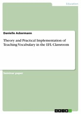 Theory and Practical Implementation of Teaching Vocabulary in the EFL Classroom