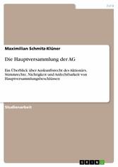 Die Hauptversammlung der AG - Ein Überblick übe...