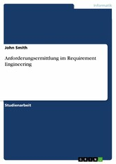 Anforderungsermittlung im Requirement Engineering