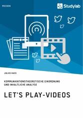 Lets Play-Videos. Kommunikationstheoretische Ei...