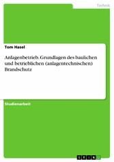Anlagenbetrieb. Grundlagen des baulichen und be...