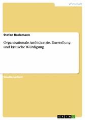 Organisationale Ambidextrie. Darstellung und kr...
