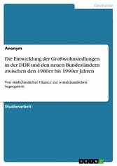 Die Entwicklung der Großwohnsiedlungen in der D...