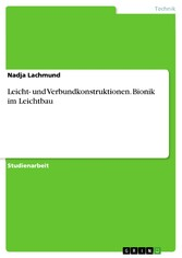 Leicht- und Verbundkonstruktionen. Bionik im Le...