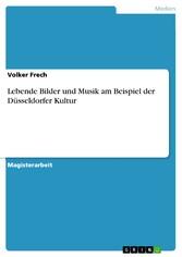 Lebende Bilder und Musik am Beispiel der Düssel...