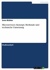 Microservices. Konzept, Merkmale und technische...