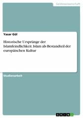 Historische Ursprünge der Islamfeindlichkeit. I...
