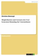 Möglichkeiten und Grenzen des User Generated Br...