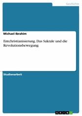 Entchristianisierung. Das Sakrale und die Revolutionsbewegung