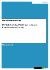 Der Fall Christian Wulff aus Sicht der Krisenko...