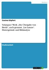 Velazquez Werk Die Übergabe von Breda, auch gen...