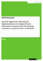 Specific legal issues affecting the implementation of computer-based information systems in the developing countries. A critical review of literature