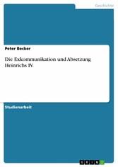 Die Exkommunikation und Absetzung Heinrichs IV.