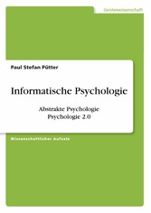 Informatische Psychologie. Abstrakte Psychologi...