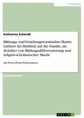 Bildungs- und Erziehungsverständnis Martin Luth...