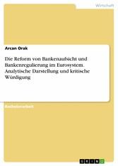 Die Reform von Bankenaufsicht und Bankenregulie...
