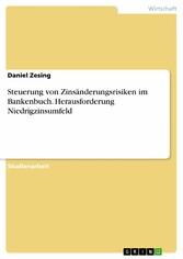 Steuerung von Zinsänderungsrisiken im Bankenbuc...