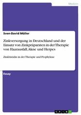 Zinkversorgung in Deutschland und der Einsatz von Zinkpräparaten in der Therapie von Haarausfall, Akne und Herpes - Zinkhistidin in der Therapie und Prophylaxe