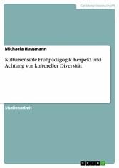 Kultursensible Frühpädagogik. Respekt und Achtu...