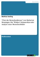 Über die Menschenfresser von Michel de Montaign...