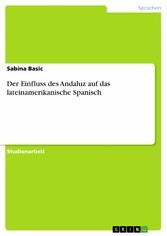 Der Einfluss des Andaluz auf das lateinamerikan...