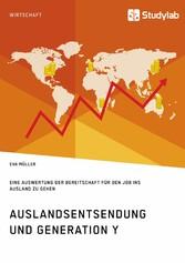 Auslandsentsendung und Generation Y - Eine Ausw...