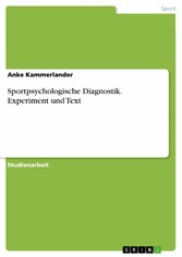 Sportpsychologische Diagnostik. Experiment und ...