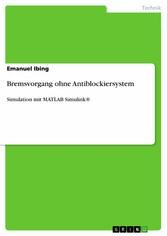Bremsvorgang ohne Antiblockiersystem - Simulati...