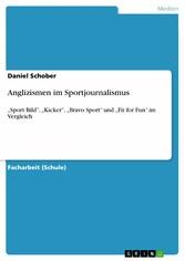 Anglizismen im Sportjournalismus - Sport Bild, ...