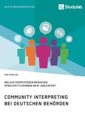 Community Interpreting bei deutschen Behörden. ...