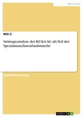 Strategieanalyse der KUKA AG als Teil der Spezi...
