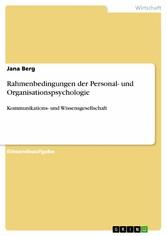 Rahmenbedingungen der Personal- und Organisationspsychologie - Kommunikations- und Wissensgesellschaft