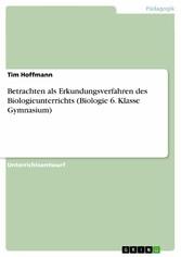 Betrachten als Erkundungsverfahren des Biologie...