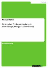 Generative Fertigungsverfahren. Technologie, De...