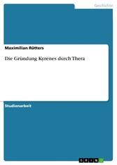 Die Gründung Kyrenes durch Thera