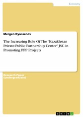 The Increasing Role Of The Kazakhstan Private-Public Partnership Center JSC in Promoting PPP Projects