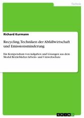 Recycling, Techniken der Abfallwirtschaft und E...