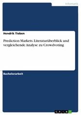 Prediction Markets. Literaturüberblick und verg...